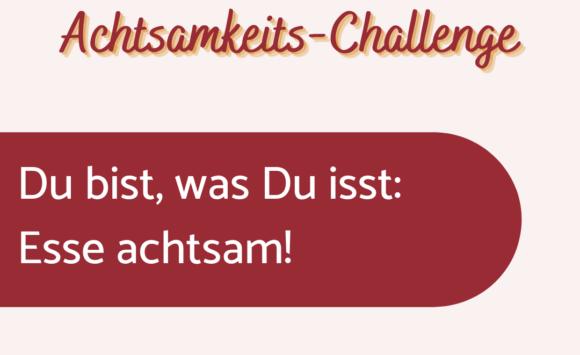 Achtsamkeits-Challenge: Tag 1