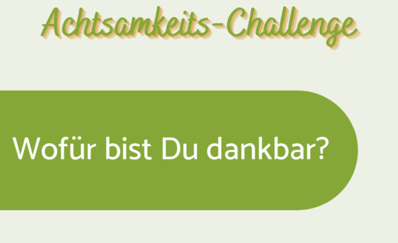 Achtsamkeits-Challenge: Tag 4
