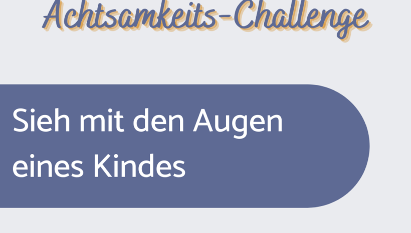 Achtsamkeits-Challenge: Tag 6