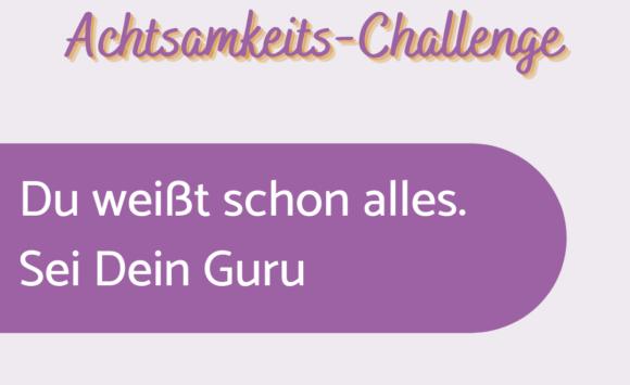 Achtsamkeits-Challenge: Tag 7